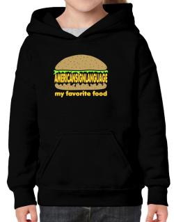 American Sign Language My Favorite Food Hoodie-Girls