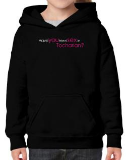 Have You Tried Sex In Tocharian? Hoodie-Girls