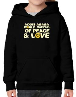 Addis Ababa World Capital Of Peace And Love Hoodie-Girls