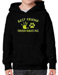 My Best Friend Is My Peruvian Hairless Dog Hoodie-Girls