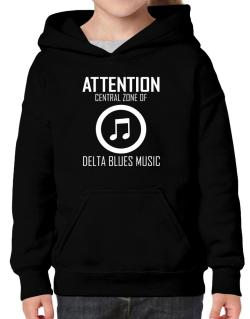 Attention: Central Zone Of Delta Blues Music Hoodie-Girls