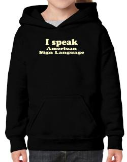 I Speak American Sign Language Hoodie-Girls