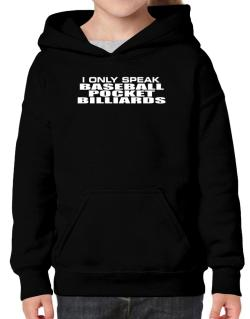 I Only Speak Baseball Pocket Billiards Hoodie-Girls
