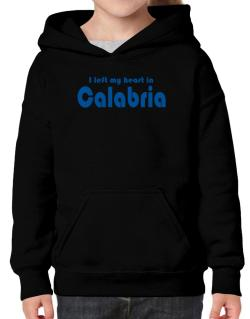 I Left My Heart In Calabria Hoodie-Girls