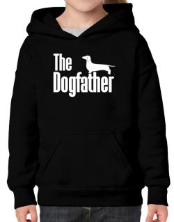 The dogfather Dachshund Hoodie-Girls