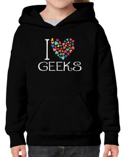 I love Geeks colorful hearts Hoodie-Girls