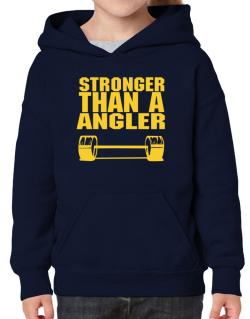 Stronger Than An Angler Hoodie-Girls