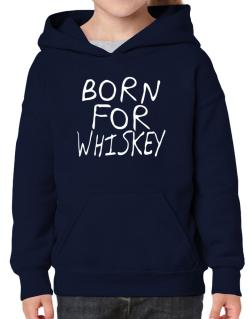 Born For Whiskey Hoodie-Girls