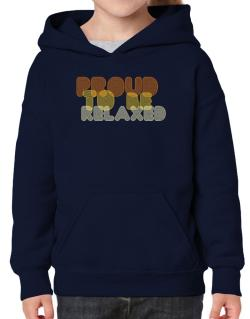 Proud To Be Relaxed Hoodie-Girls