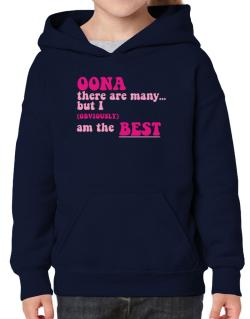 Oona There Are Many... But I (obviously!) Am The Best Hoodie-Girls