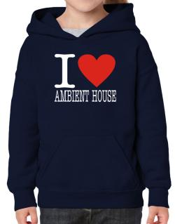 I Love Ambient House Hoodie-Girls