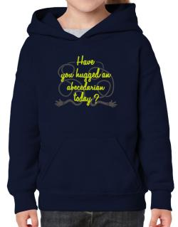 Have You Hugged An Abecedarian Today? Hoodie-Girls
