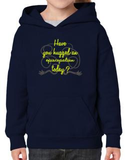 Have You Hugged An Episcopalian Today? Hoodie-Girls