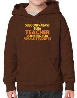 Subcontrabass Tuba Teacher Looking For Female Students Hoodie-Girls