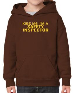 Kiss Me, I Am A Safety Inspector Hoodie-Girls