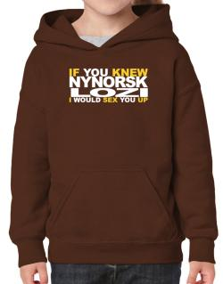 If You Knew Lozi I Would Sex You Up Hoodie-Girls