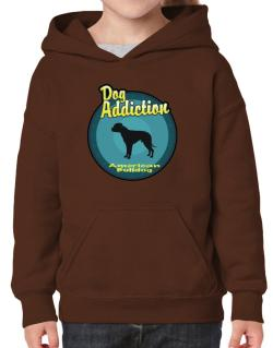 Dog Addiction : American Bulldog Hoodie-Girls