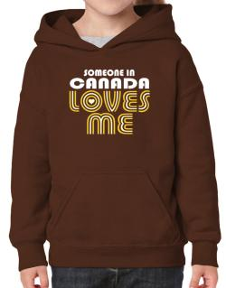 Someone In Canada Loves Me Hoodie-Girls