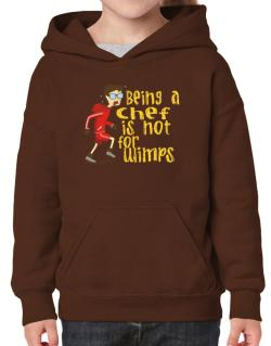 Being A Chef Is Not For Wimps Hoodie-Girls