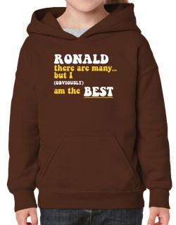 Ronald There Are Many... But I (obviously) Am The Best Hoodie-Girls