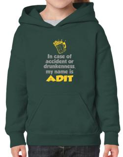 In Case Of Accident Or Drunkenness, My Name Is Adit Hoodie-Girls