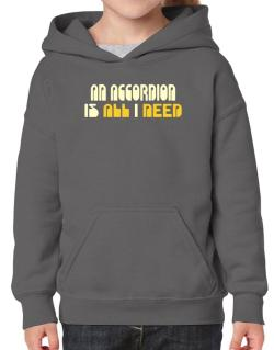 A Accordion Is All I Need Hoodie-Girls