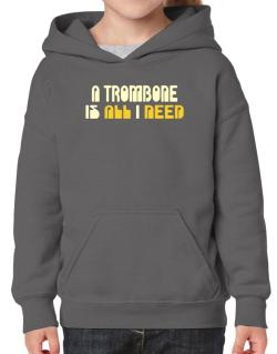 A Trombone Is All I Need Hoodie-Girls