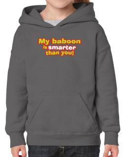My Baboon Is Smarter Than You! Hoodie-Girls