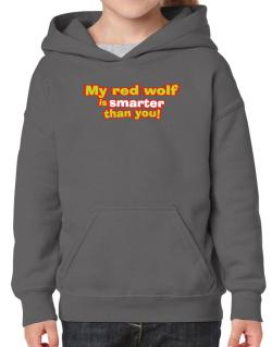 My Red Wolf Is Smarter Than You! Hoodie-Girls