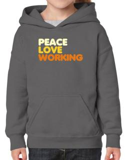 Peace Love Working Hoodie-Girls
