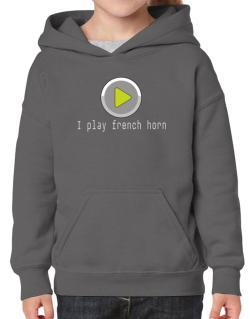 I Play French Horn Hoodie-Girls