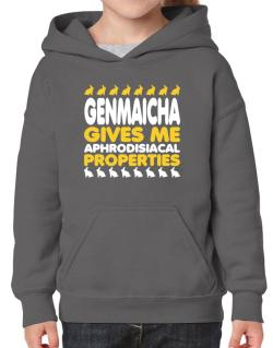 Genmaicha Gives Me Aphrodisiacal Properties Hoodie-Girls