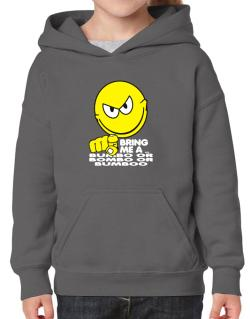 Bring Me A ... Bumbo Or Bombo Or Bumboo Hoodie-Girls