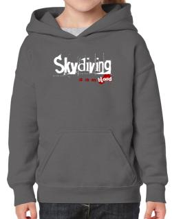 Skydiving Is In My Blood Hoodie-Girls