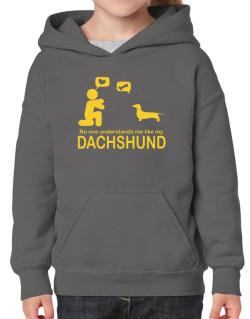 No One Understands Me Like My Dachshund Hoodie-Girls