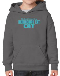 My Best Friend Is A Hemingway Cat Hoodie-Girls