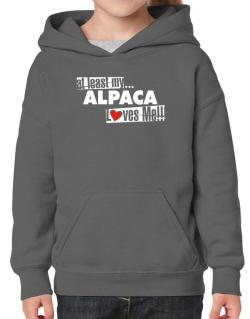 At Least My Alpaca Loves Me ! Hoodie-Girls