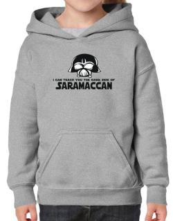 I Can Teach You The Dark Side Of Saramaccan Hoodie-Girls