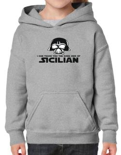 I Can Teach You The Dark Side Of Sicilian Hoodie-Girls