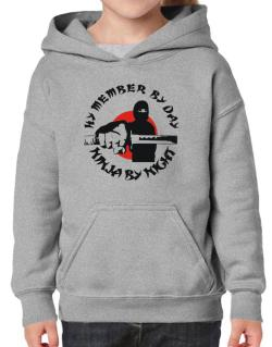 Hy Member By Day, Ninja By Night Hoodie-Girls