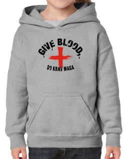 Give Blood, Do Krav Maga Hoodie-Girls