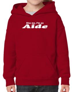 Kiss Me, I Am An Aide Hoodie-Girls