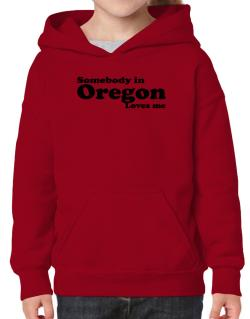 somebody In Oregon Loves Me Hoodie-Girls