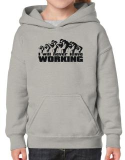 I Will Never Leave Working Hoodie-Girls