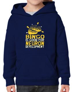 Bingo Is Good For Neuron Development Hoodie-Girls