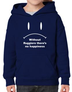 Without Ruggiero There Is No Happiness Hoodie-Girls