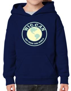 Wiccan Not From This World Hoodie-Girls