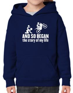 And so began the story of my life motocross Hoodie-Girls