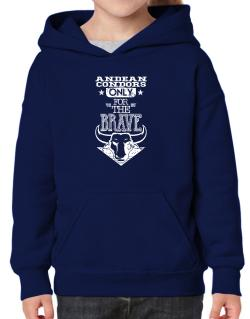 Andean Condors Only for the Brave Hoodie-Girls
