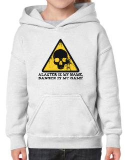 Alaster Is My Name, Danger Is My Game Hoodie-Girls